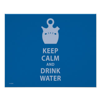 Keep Calm and Drink Water Póster