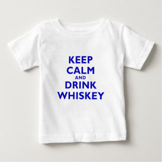 Keep Calm and Drink Whiskey Baby T-Shirt