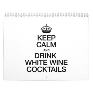 KEEP CALM AND DRINK WHITE WINE COCKTAILS CALENDAR
