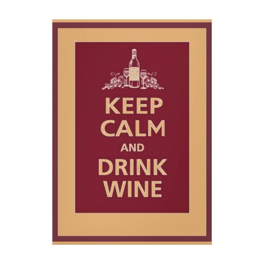 """KEEP CALM AND DRINK WINE"" CANVAS PRINT"