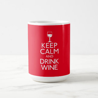 Keep Calm and Drink Wine Coffee Mug