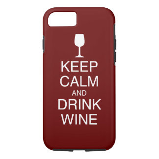 Keep Calm and Drink Wine - Dark Red iPhone 7 Case
