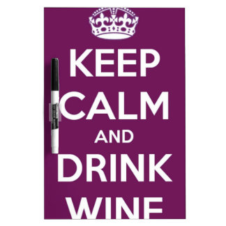 Keep Calm and Drink Wine Dry-Erase Board