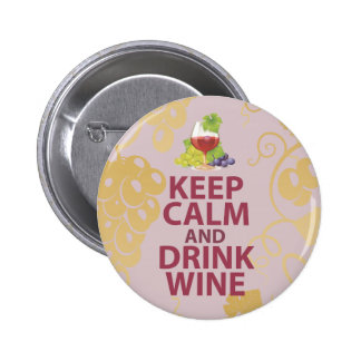 Keep Calm and Drink Wine Gift Unique Art Design Pinback Button