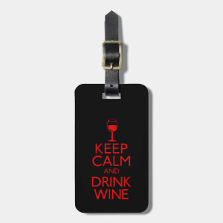Keep Calm and Drink Wine Luggage Tag