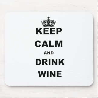 KEEP CALM AND DRINK WINE MOUSE PAD