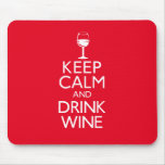 Keep Calm and Drink Wine Mousepads