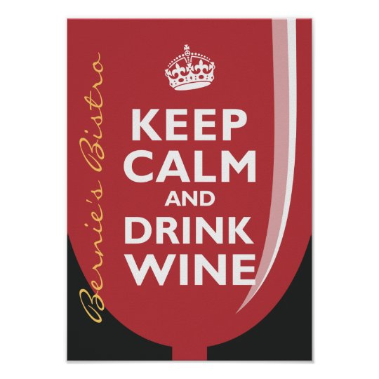 Keep Calm and Drink Wine Poster