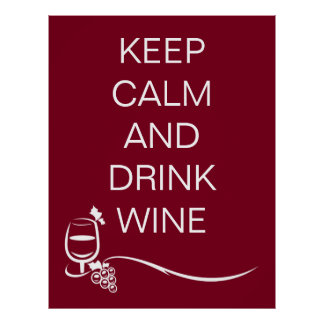 Keep Calm and Drink Wine Quote with Grapes Poster