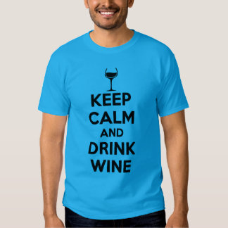 keep calm and drink wine t shirt