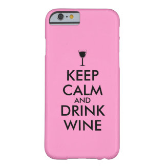 Keep Calm and Drink Wine Wine Lover Custom Barely There iPhone 6 Case