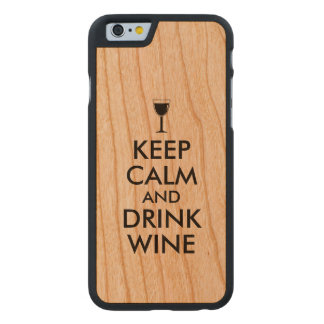 Keep Calm and Drink Wine Wine Lover Custom Carved® Cherry iPhone 6 Case