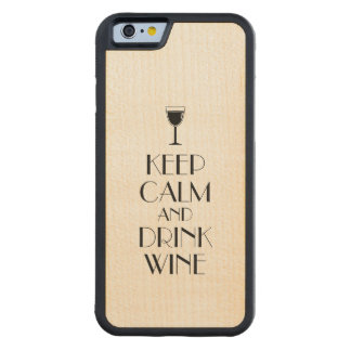 Keep Calm and Drink Wine Wine Lover Custom Carved® Maple iPhone 6 Bumper