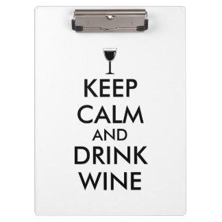 Keep Calm and Drink Wine Wine Lover Custom Clipboard