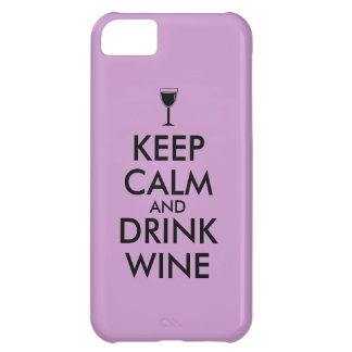 Keep Calm and Drink Wine Wine Lover Custom iPhone 5C Cover