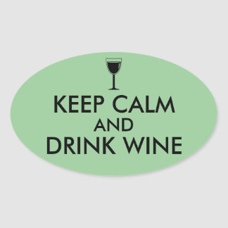 Keep Calm and Drink Wine Wine Lover Custom Oval Sticker