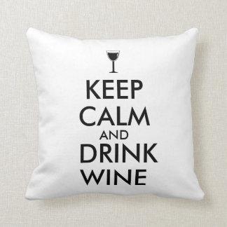 Keep Calm and Drink Wine Wine Lover Custom Pillow