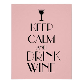Keep Calm and Drink Wine Wine Lover Custom Poster