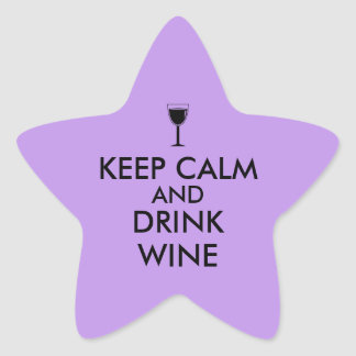 Keep Calm and Drink Wine Wine Lover Custom Star Sticker
