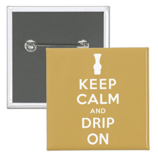 Keep Calm and Drip On Button