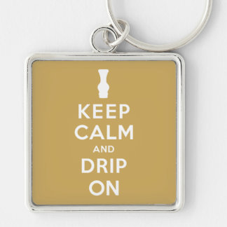 Keep Calm and Drip On Silver-Colored Square Keychain