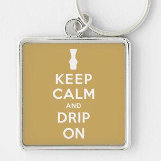 Keep Calm and Drip On Keychain