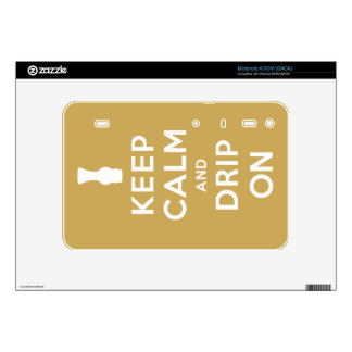 Keep Calm and Drip On Motorola XOOM Decal