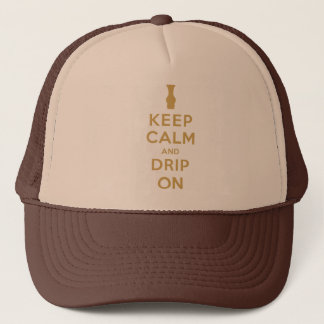 Keep Calm and Drip On Trucker Hat