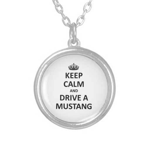Keep calm and drive a Mustang Round Pendant Necklace
