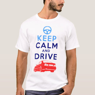 Keep Calm and Drive -M5- T-Shirt