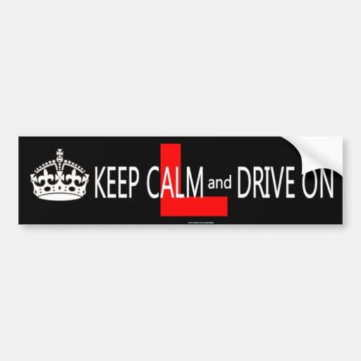Keep Calm and Drive on L plate Bumper Stickers