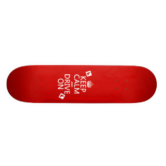 Keep Calm and Drive On (learner) Skateboard