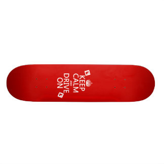 Keep Calm and Drive On (learner) Skateboard Deck