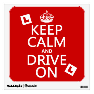 Keep Calm and Drive On (learner) Wall Decal