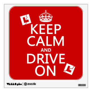 Keep Calm and Drive On (learner) Wall Sticker