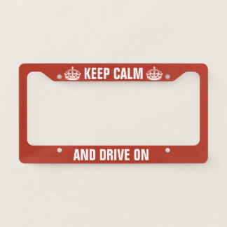 Keep Calm and Drive On License Plate Frame