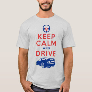 Keep Calm and Drive -S13- T-Shirt