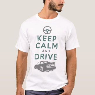 Keep Calm and Drive -S13- /version3 T-Shirt