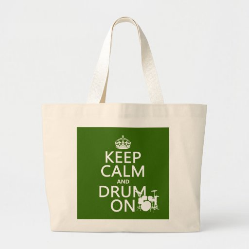 Keep Calm and Drum On (any background color) Canvas Bags