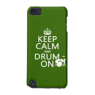 Keep Calm and Drum On (any background color) iPod Touch 5G Case