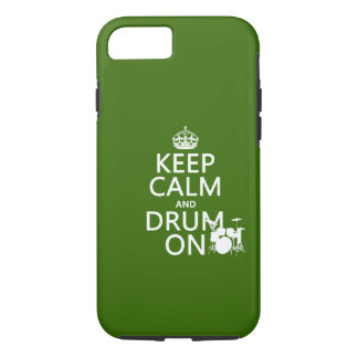 Keep Calm and Drum On (any background color) iPhone 7 Case