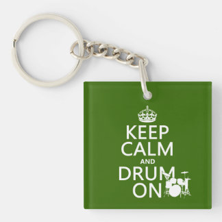 Keep Calm and Drum On (any background color) Keychain