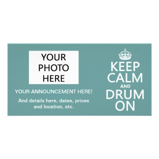 Keep Calm and Drum On (any background color) Custom Photo Card