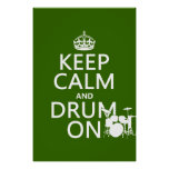 Keep Calm and Drum On (any background color) Poster