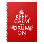 Keep Calm and Drum On (any background color) Spiral Notebook