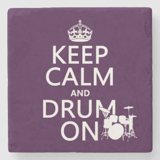 Keep Calm and Drum On (any background color) Stone Coaster