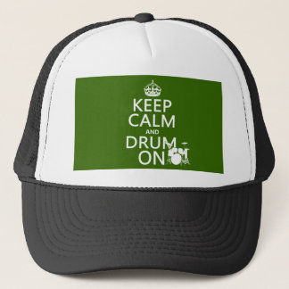 Keep Calm and Drum On (any background color) Trucker Hat