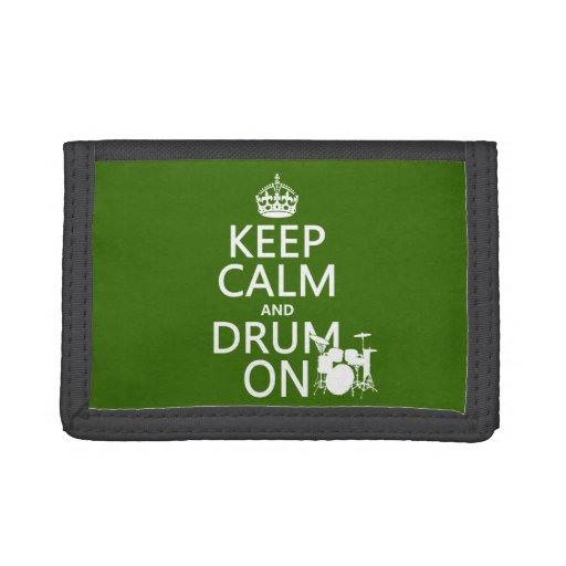Keep Calm and Drum On (any background color) Tri-fold Wallet