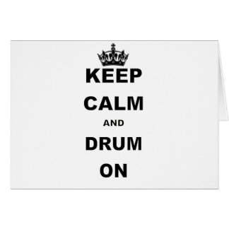 KEEP CALM AND DRUM ON CARD