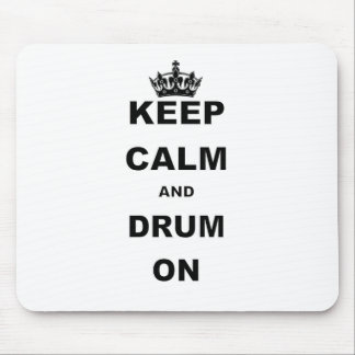 KEEP CALM AND DRUM ON MOUSE PAD